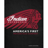 Indian Motorcycle: America's First Motorcycle Company (Hardcover)