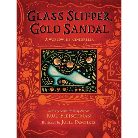 Glass Slipper, Gold Sandal: A Worldwide Cinderella : A Worldwide (Cinderella A Dream)