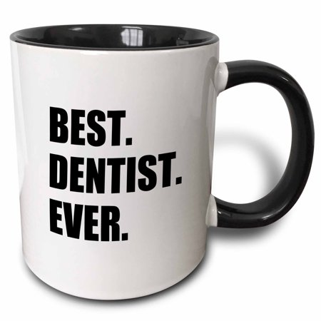 3dRose Best Dentist Ever - fun job pride gifts for dentistry career work, Two Tone Black Mug, 11oz (Dentist Gifts)