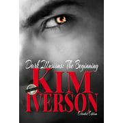 Dark Illusions: The Beginning - Extended Edition - eBook