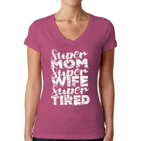 Awkward Styles Women's Super Mom Super Wife Super Tired V-neck T-shirt White Mother's Day Gift (Mod Suits For Sale)