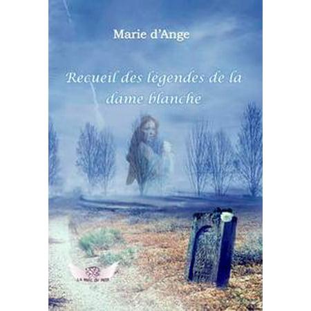 Recueil des légendes de la Dame Blanche - eBook