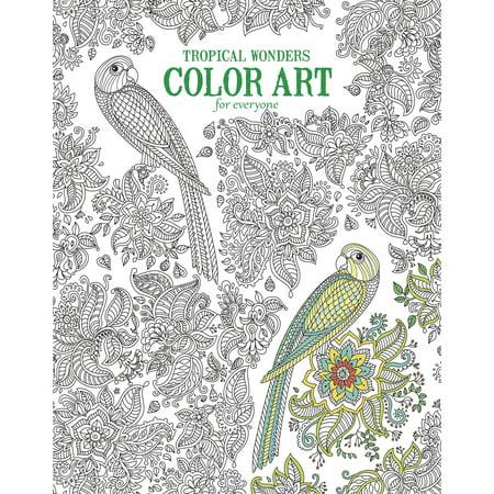 Tropical Wonders Color Art For Everyone Adult Coloring Book