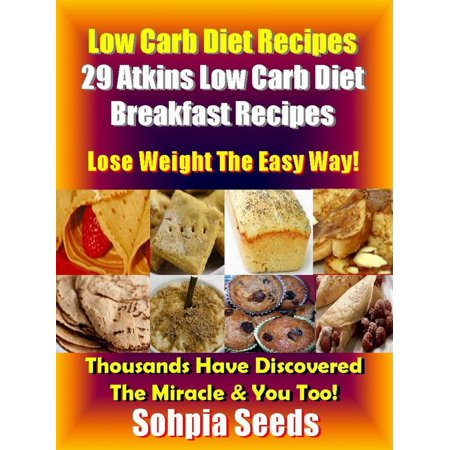 Low Carb Diet Recipes: 29 Atkins Low Carb Diet Breakfast Recipes -