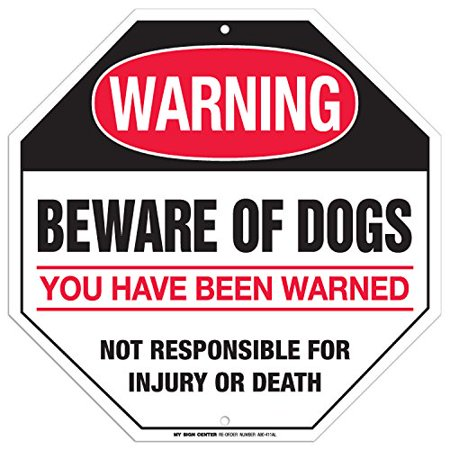 Beware of Dogs - Not Responsible For Injury Or Death Sign - 12