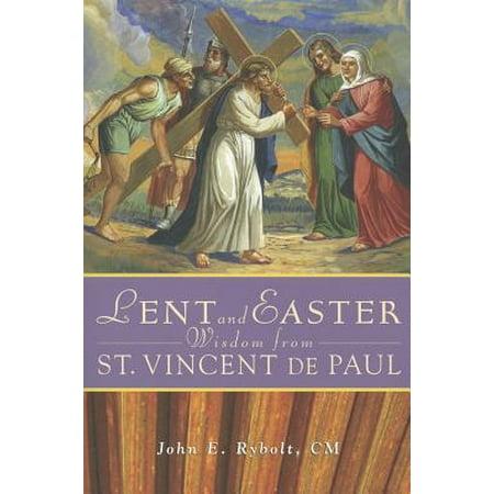 Lent and Easter Wisdom from Saint Vincent de Paul : Daily Scripture and Prayers Together with Saint Vincent de Paul's Own