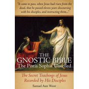 The Gnostic Bible: The Pistis Sophia Unveiled - eBook