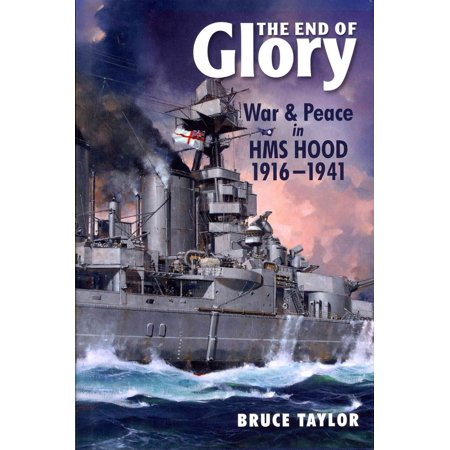 Hms Hood (The End of Glory: War & Peace in HMS Hood 1916-1941 (Hardcover))