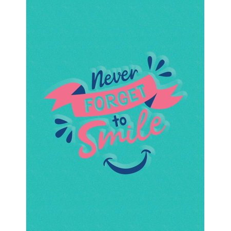 Inspiring Planners: Never Forget to Smile 2018: Inspirational Quote 2018 Weekly Monthly Planner - To do lists + Motivational Quotes (Paperback)](Inspiring Smiles)