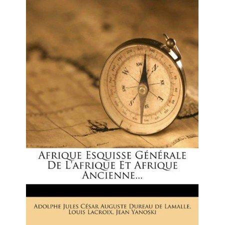 Afrique Esquisse Generale De Lafrique Et Afrique Ancienne     French Edition