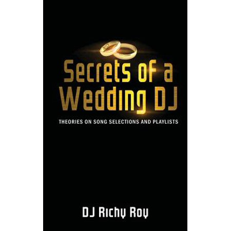Secrets of a Wedding DJ : Theories on Song Selections and Playlists