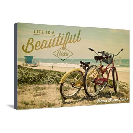 Corpus Christi, Texas - Life is a Beautiful Ride - Beach Cruisers Stretched Canvas Print Wall Art By Lantern (Corpus Christi Horseback Riding On The Beach)