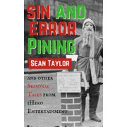 Sin and Error Pining and Other Seasonal Tales from iHero Entertainment - eBook