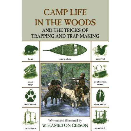 Suggestions For Halloween Party Food (Camp Life in the Woods and the Tricks of Trapping and Trap Making : Containing Comprehensive Hints on Camp Shelters, Log Huts, Bark Shanties, Woodland Beds and Bedding, Boat and)