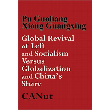 Global Revival of Left and Socialism versus Capitalism and Globalization and China's Share - eBook
