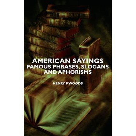 American Sayings - Famous Phrases, Slogans And Aphorisms - eBook](Halloween Phrases Sayings)