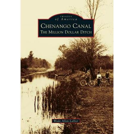 Chenango Canal : The Million Dollar Ditch