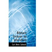 Biltmore Lectures on Sylviculture