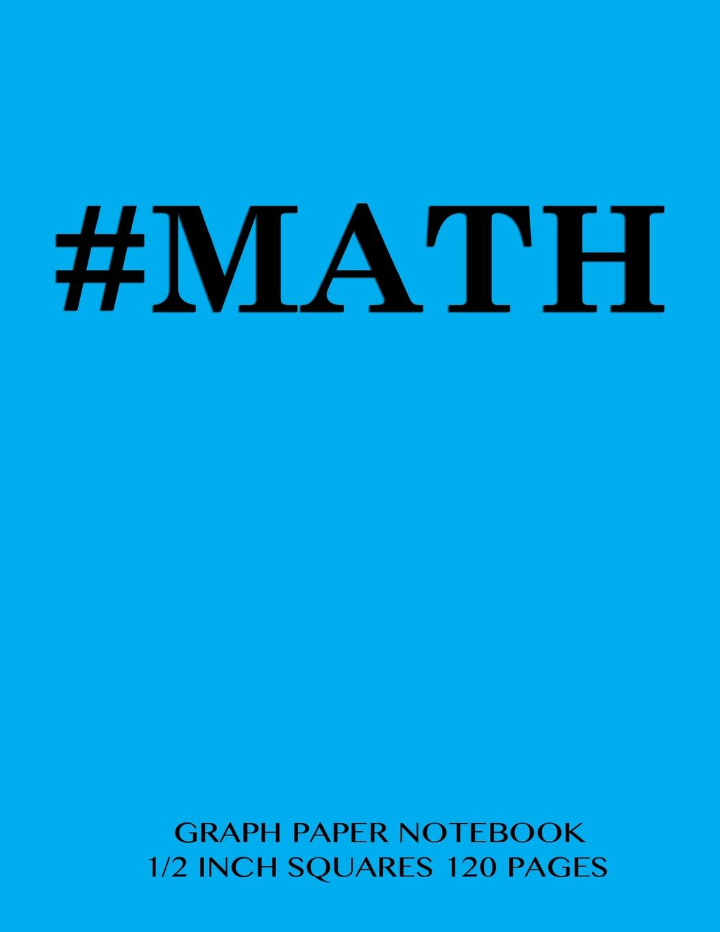 Math Graph Paper Notebook 1/2 Inch Squares 120 Pages: Notebook ...