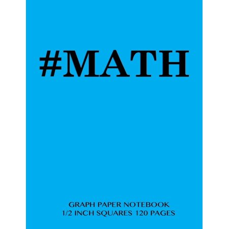 Cover Notebook (#Math Graph Paper Notebook 1/2 Inch Squares 120 Pages: Notebook Perfect for School Math with Light Blue Cover, 8.5 X 11 Graph Paper with 1/2 Inch Squa )