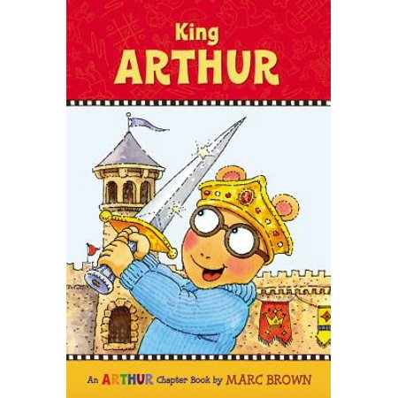 King Arthur : An Arthur Chapter Book