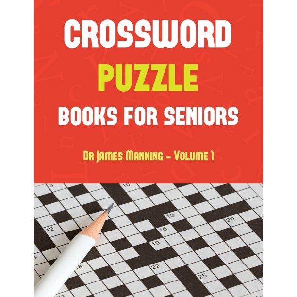 Crossword Puzzle Book For Seniors Crossword Puzzle Book For Seniors Vol 1 Easy Large Print Crossword