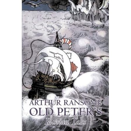 Old Peter's Russian Tales by Arthur Ransome, Fiction, Animals - Dragons, Unicorns & Mythical (Mythical Animals)