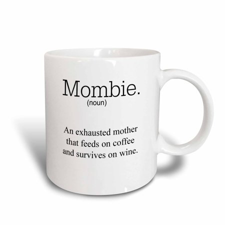 3dRose mombie an exhausted mother that feeds on wine and coffee, Ceramic Mug, 11-ounce (Ceramic Wine Cup)