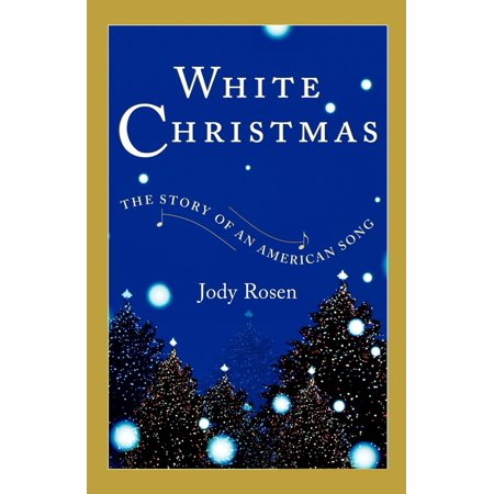 White Christmas : The Story of an American Song ()