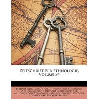 Zeitschrift Fur Ethnologie, Volume 34