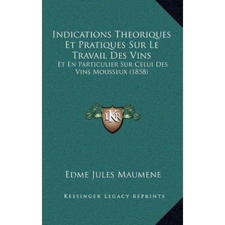 Indications Theoriques Et Pratiques Sur Le Travail Des Vins: Et En Particulier Sur Celui Des Vins Mousseux (1858) - image 1 of 1