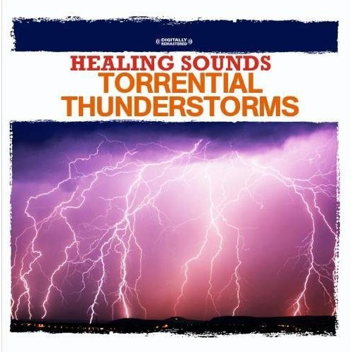 Nature Sounds - Healing Sounds-Torrential Thunderstorms [CD]