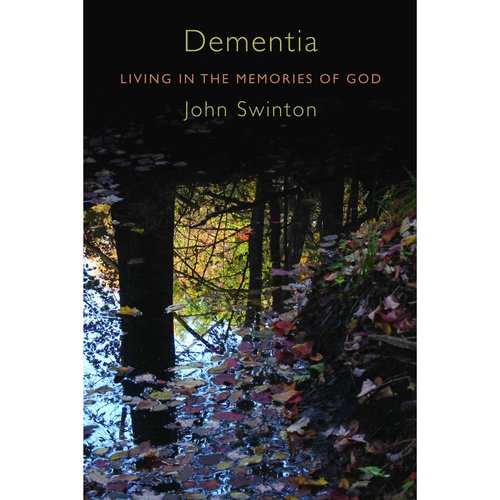 Dementia: Living in the Memories of God