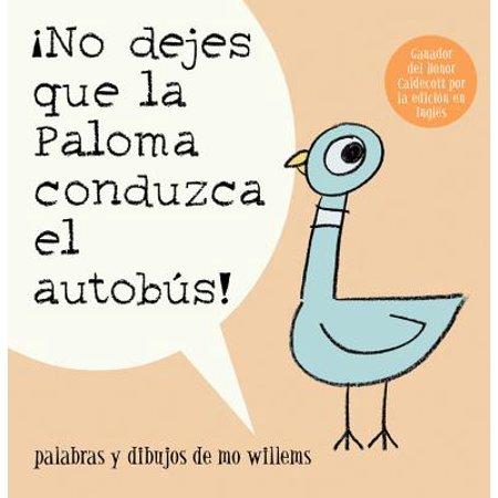 ¡no Dejes Que La Paloma Conduzca El Autobus! = Do Not Let the Pigeon Drive the Bus! (Paperback) ()