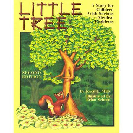 Little Tree : A Story for Children with Serious Medical Problems