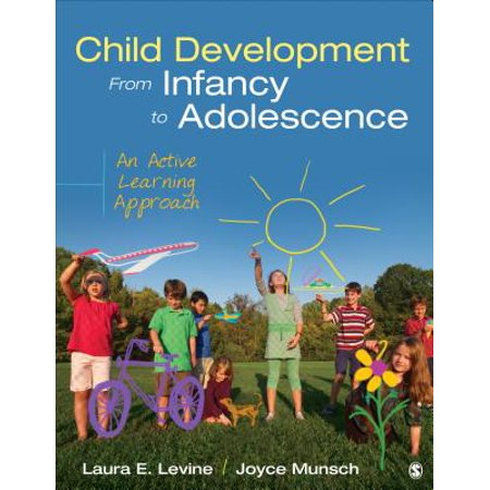 Child Development from Infancy to Adolescence : An Active Learning