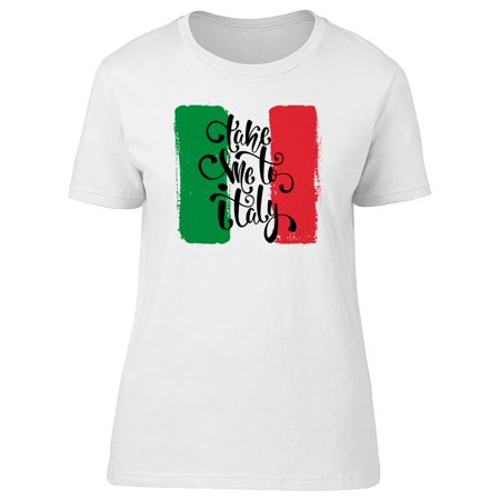 Take Me To Italy, Travel Lovers Tee Women's -Image by