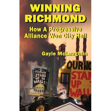 Winning Richmond : How a Progressive Alliance Won City Hall