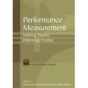Performance Measurement: Building Theory, Improving Practice - eBook