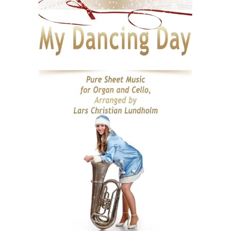 My Dancing Day Pure Sheet Music for Organ and Cello, Arranged by Lars Christian Lundholm - eBook - Halloween Sheet Music For Cello