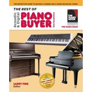 The Best of Acoustic & Digital Piano Buyer : The Definitive Guide to Buying & Caring For a Piano or Digital Piano