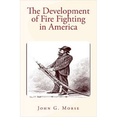 The Development of Fire Fighting in America - eBook (Mono Development)