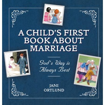 A Child's First Book about Marriage : God's Way Is Always (Best Way To Break In A First Base Mitt)