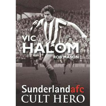 Vic Halom: Sunderland afc Cult Hero - eBook
