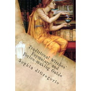 Traditional Witches' Formulary and Potion-Making Guide : Recipes for Magical Oils, Powders and Other Potions