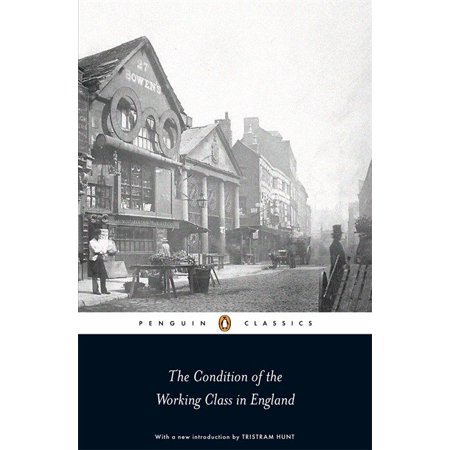 Penguin Classics the Condition of the Working Class in England