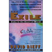 The Exile : Cuba in the Heart of Miami