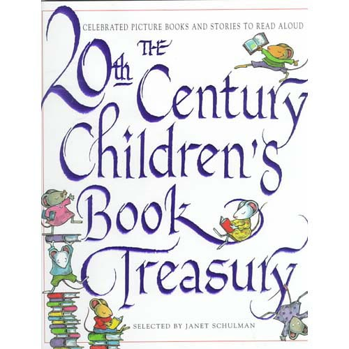 The 20th Century Children's Book Treasury: Picture Books and Stories to Read Aloud