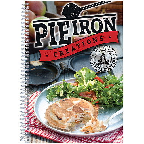 Pie Iron Creations Delicious Fireside Cooking