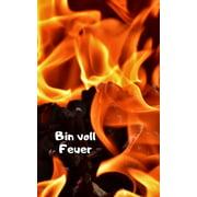 Bin voll Feuer (Paperback)